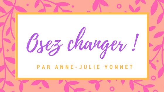 Osez changer !