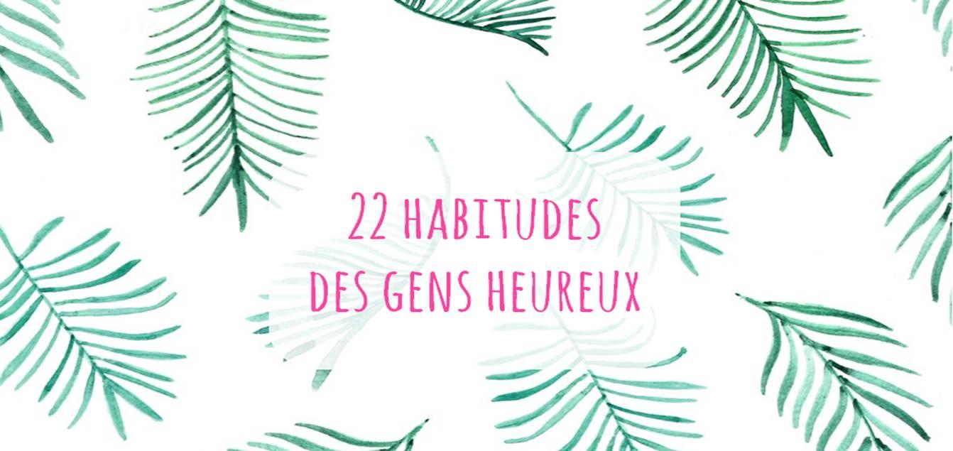 22 habitudes des gens heureux